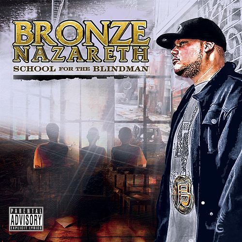 Play & Download School For The Blindman by Bronze Nazareth | Napster