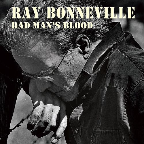 Bad Man's Blood by Ray Bonneville