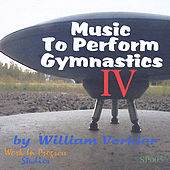 Music To Perform Gymnastics IV by William Verkler