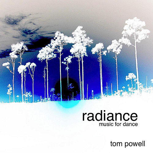 Radiance: Music for Dance by Tom Powell