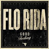 Good Feeling by Flo Rida