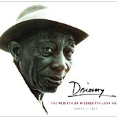 Discovery:the Rebirth of Mississippi John Hurt by Mississippi John Hurt