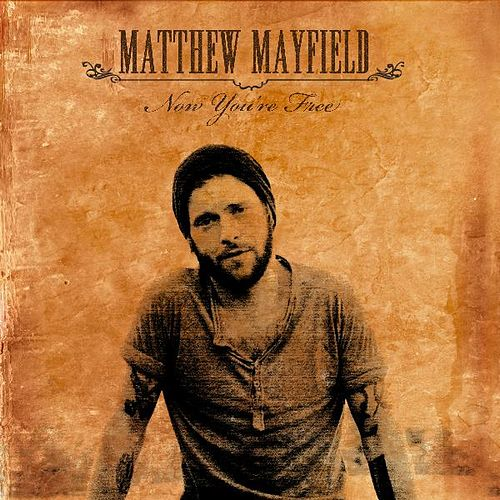 Now You're Free by Matthew Mayfield