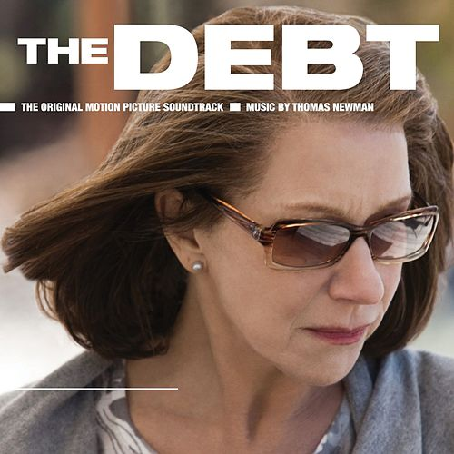 Play & Download The Debt Original Motion Picture Soundtrack by Thomas Newman | Napster