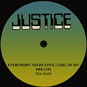 Play & Download Slim Smith Everybody Needs Love/Girl Of My Dreams by Slim Smith | Napster