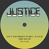 Play & Download Slim Smith Ain't Too Proud To Beg/Watch This Sound by Various Artists | Napster