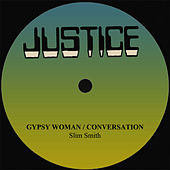 Play & Download Slim Smith Gypsy Woman/Conversation by Slim Smith | Napster