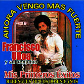 Play & Download Mis Primeros Exitos by Francisco Ulloa | Napster