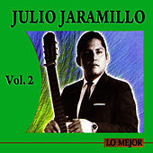 Play & Download Lo Mejor Volume 2 by Julio Jaramillo | Napster