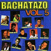 Bachatazo Vol. 5 by Various Artists