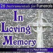 Play & Download In Loving Memory - 26 Instrumentals For Funerals by Paul Brooks | Napster
