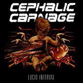 Play & Download Lucid Interval - Reissue by Cephalic Carnage | Napster