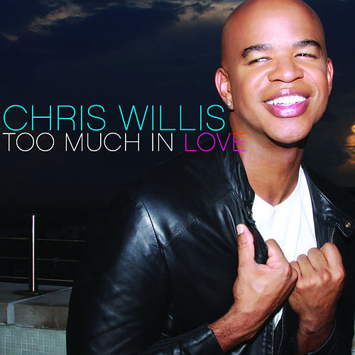 Play & Download Too Much In Love by Chris Willis | Napster