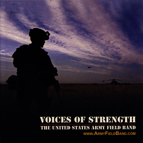 Play & Download Voices of Strength by U.S. Army Field Band | Napster