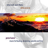 Play & Download Wind, Rock, Sea & Flame by Peter Kater | Napster