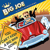 Play & Download You Can't Keep A Big Man Down by Big Joe & The Dynaflows | Napster