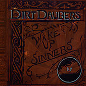 Wake Up, Sinners by The Dirt Daubers