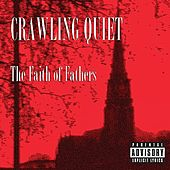 Play & Download The Faith of Fathers by Crawling Quiet | Napster