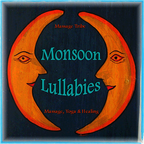 Play & Download Monsoon Lullabys - Massage, Yoga and Healing by Massage Tribe | Napster