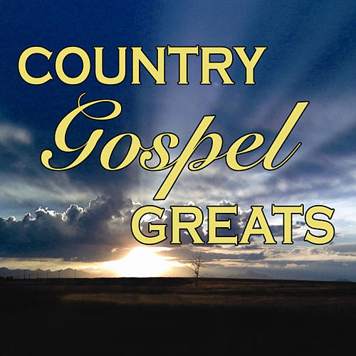 Country Gospel Greats by Various Artists