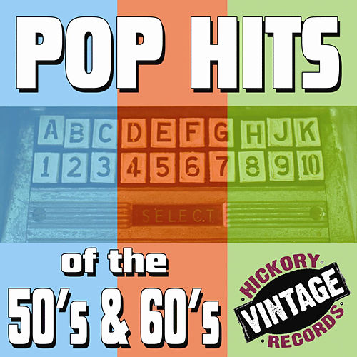 Play & Download Pop Hits of the 50's & 60's by Various Artists | Napster