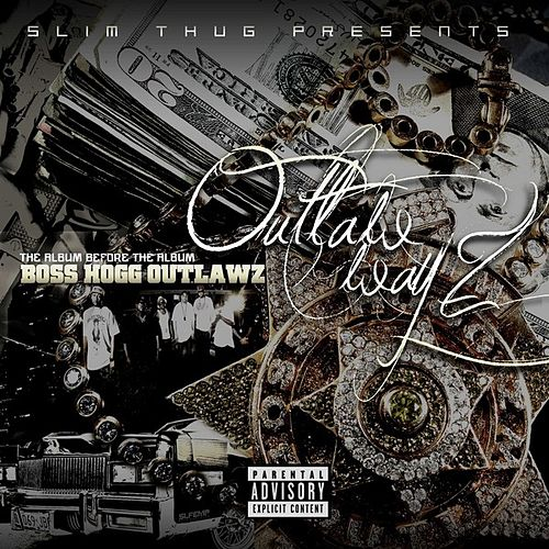 Slim Thug Presents: Outlaw Wayz - The Album Before The Album by Boss Hogg Outlawz