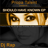 Should Have Known EP by DJ Rap