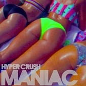 Play & Download Maniac - Single by Hyper Crush | Napster
