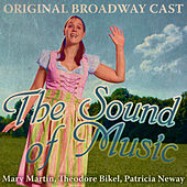Play & Download The Sound Of Music (Original Broadway Cast Recording) (Digitally Remastered) by Various Artists | Napster