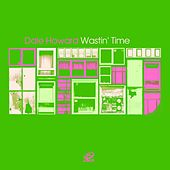 Wastin' Time EP by Dale Howard