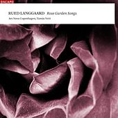 Langgaard, R.: Choral Music (Rose Garden Songs) by Tamas Veto