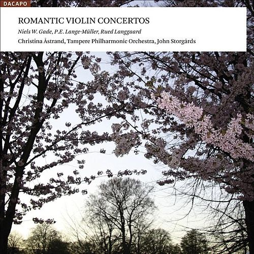 Play & Download Violin Concertos (Danish) - Gade, N.W. / Lange-Muller, P.E. / Langgaard, R. by Christina Astrand | Napster