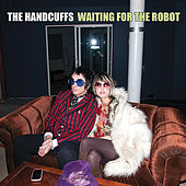 Waiting for the Robot by The Handcuffs