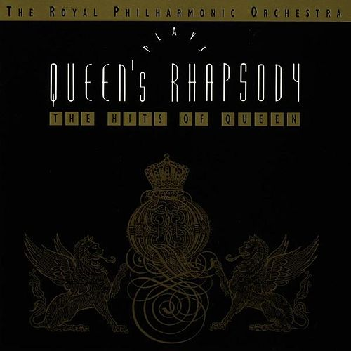 Play & Download Queen's Rhapsody - the Hits of Queen by Royal Philharmonic Orchestra | Napster