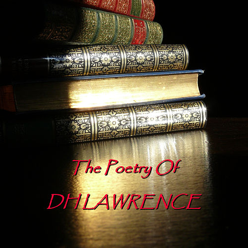 DH Lawrence - Poetry Of by D. H. Lawrence