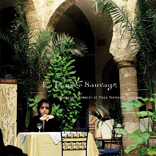 Play & Download La Pensée Sauvage by Naruyoshi Kikuchi | Napster