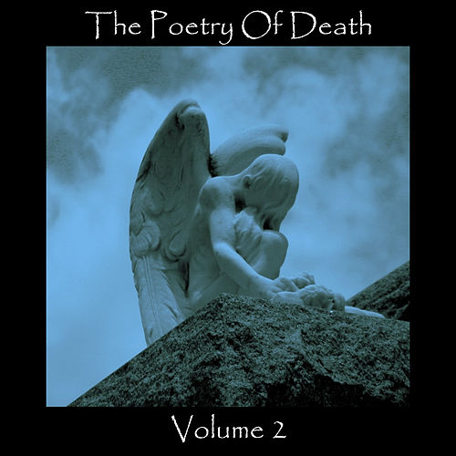 Play & Download The Poetry Of Death - Volume 2 by Various Artists | Napster