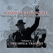 Winston S Churchill's  History Of The Second World War - Volume 6 - Triumph & Tragedy by Winston Churchill
