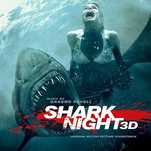 Play & Download Shark Night 3d Original Motion Picture Soundtrack by Graeme Revell | Napster