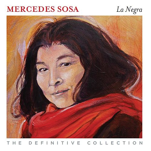 Play & Download La Negra - The Definitive Collection by Mercedes Sosa   Napster