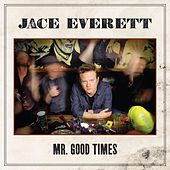 Play & Download Mr. Good Times by Jace Everett | Napster