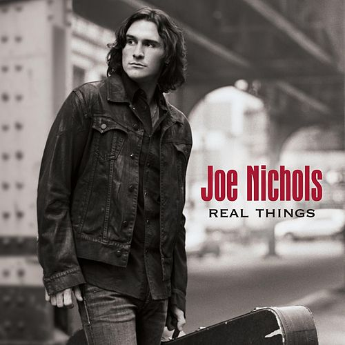 Play & Download Real Things by Joe Nichols | Napster