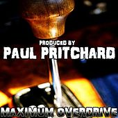 Maximum Overdrive by Paul Pritchard