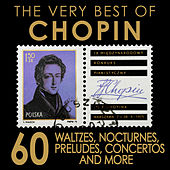 The Very Best Of Chopin - 60 Waltzes, Preludes, Nocturnes, Concertos and More by Various Artists