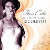 Play & Download Rigoletto by Maria Callas | Napster