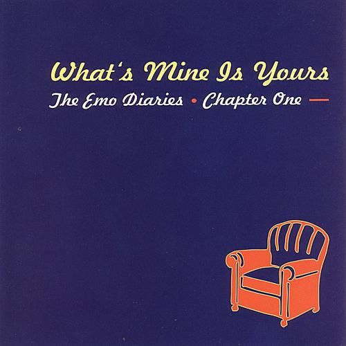 Emo Diaries - Chapter One - What's Mine Is Yours by Various Artists