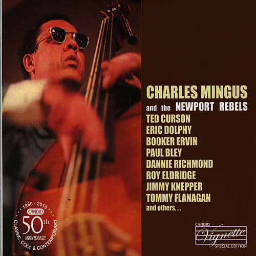 Play & Download Charles Mingus and the Newport Rebels by Charles Mingus | Napster
