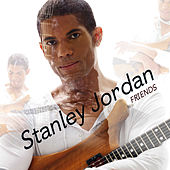 Play & Download Friends by Stanley Jordan | Napster