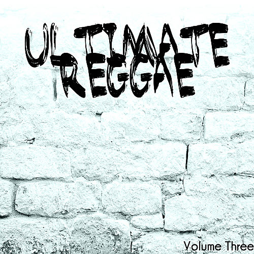 Ultimate Reggae Volume 3 by Various Artists