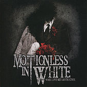 When Love Met Destruction - EP by Motionless In White